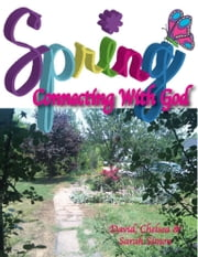 Spring: Connecting with God ebook by David Simon