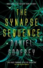 The Synapse Sequence ebook by Daniel Godfrey