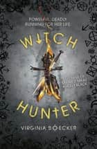 Witch Hunter: Witch Hunter - Book 1 ebook by Virginia Boecker