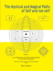 Mystical and Magical Paths of Self and Not-Self, Volume One ebook by Simons, Paul