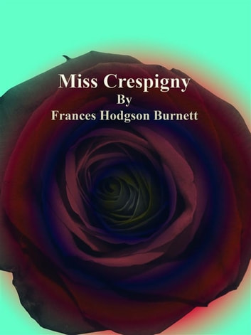 Miss Crespigny ebook by Frances Hodgson Burnett