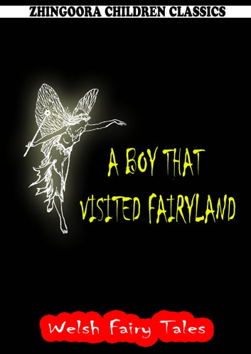 A Boy That Visited Fairyland ebook by William Elliot Griffis