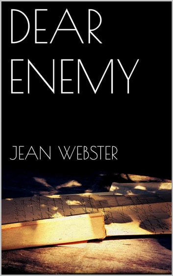 Dear Enemy ebook by Jean Webster