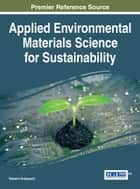 Applied Environmental Materials Science for Sustainability ebook by Takaomi Kobayashi