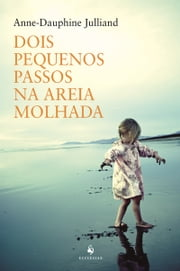 Dois Pequenos Passos na Areia Molhada ebook by Kobo.Web.Store.Products.Fields.ContributorFieldViewModel