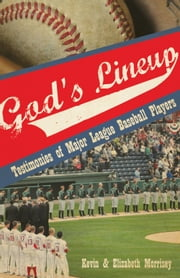 God's Lineup - Testimonies of Major League Baseball Players ebook by Kevin  Morrisey,Elizabeth Morrisey
