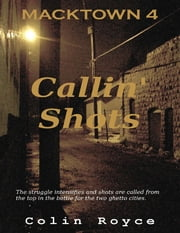 Macktown: Callin' Shots ebook by Colin Royce