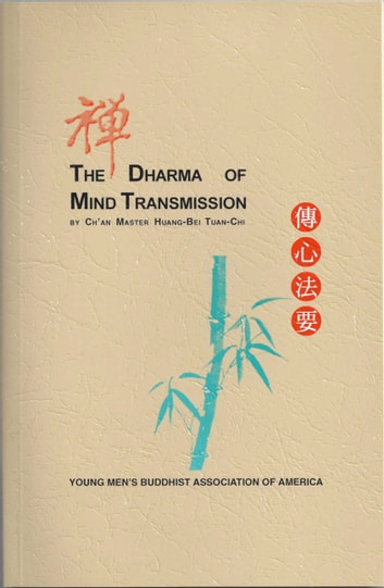 The Dharma of Mind Transmission ebook by Chan Master Huang-Bei Tuan-Chi