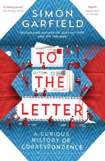 To the Letter - A Journey Through a Vanishing World eBook by Simon Garfield