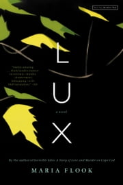 Lux - A Novel ebook by Maria Flook