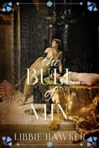 The Bull of Min - The She-King: Book 4 ebook by Libbie Hawker