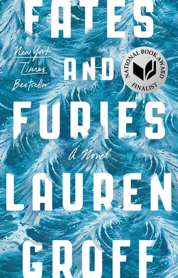 Fates and Furies - A Novel ebook by Lauren Groff
