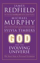 God and the Evolving Universe - The Next Step In Personal Evolution ebook by