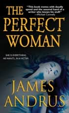 The Perfect Woman ebook by James Andrus