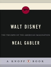 Walt Disney ebook by Neal Gabler