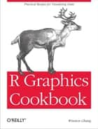 R Graphics Cookbook - Practical Recipes for Visualizing Data ebook by Winston Chang