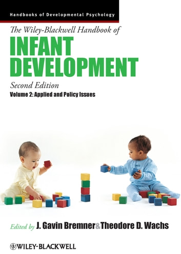 The Wiley-Blackwell Handbook of Infant Development, Applied and Policy Issues ebook by