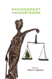 Environment in the Courtroom ebook by Alan Ingleson, Paul Adams, Natasha Affolder,...