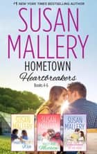 Susan Mallery's Hometown Heartbreakers Books 4-6 - 3 Book Box Set ebook by Susan Mallery