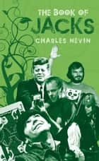 Jack - Stories of Britain's Favourite Name ebook by Charles Nevin