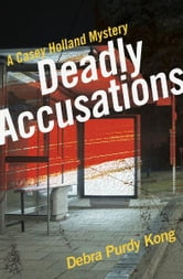Deadly Accusations ebook by Debra Purdy Kong
