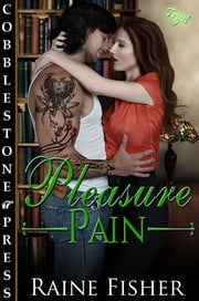 Pleasure Pain ebook by Raine Fisher