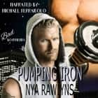 Pumping Iron (Bad Boyfriends) audiobook by Nya Rawlyns