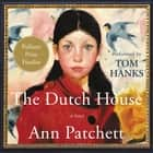 The Dutch House - A Novel audiobook by Ann Patchett