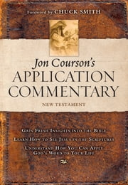 Jon Courson's Application Commentary - Volume 3, New Testament (Matthew - Revelation) ebook by Jon Courson