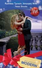 Ruthless Tycoon, Innocent Wife (Mills & Boon Modern) ebook by Helen Brooks