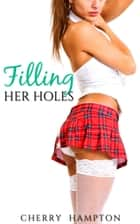 Filling Her Holes ebook by