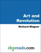 Art and Revolution ebook by Wagner, Richard