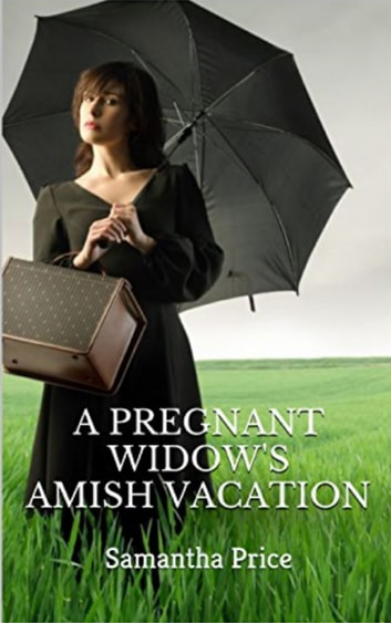 A Pregnant Widow's Amish Vacation eBook by Samantha Price