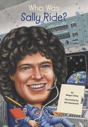 Who Was Sally Ride? ebook by Megan Stine