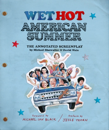 Wet Hot American Summer - The Annotated Screenplay eBook by David Wain,Michael Showalter