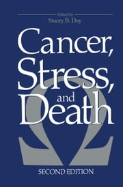 Cancer, Stress, and Death ebook by Stacey B. Day