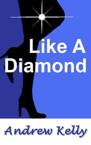 Like A Diamond ebook by Andrew Kelly