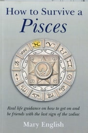 How To Survive A Pisces ebook by Mary English