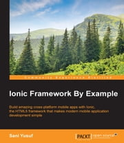 Ionic Framework By Example ebook by Sani Yusuf