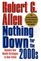 Nothing Down for the 2000s ebook by Robert G. Allen