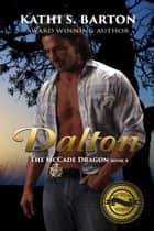 Dalton - The McCade Dragon ebook by Kathi S. Barton