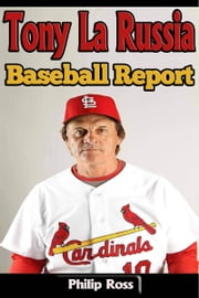 Tony La Russia – Baseball Report ebook by Philip Ross