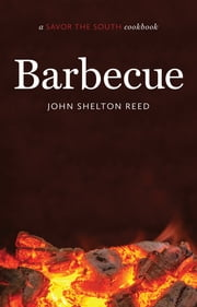 Barbecue - a Savor the South® cookbook ebook by John Shelton Reed