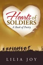 Hearts of Soldiers ebook by Lilia Joy