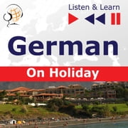 German on Holiday: Deutsch für die Ferien – Listen & Learn audiobook by Dorota Guzik
