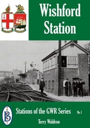 Wishford Station: Stations of the GWR ebook by Terry Waldron