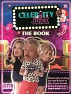 Celebrity Juice: The Book ebook by
