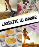 L'assiette du runner ebook by Coralie Ferreira, Thomas Ladrat