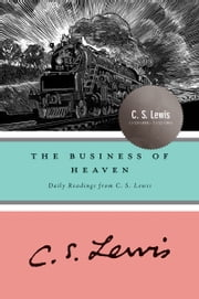 The Business of Heaven - Daily Readings from C. S. Lewis ebook by C. S. Lewis