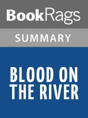 Blood on the River by Elisa Carbone Summary & Study Guide ebook by BookRags